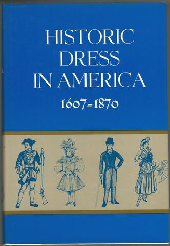 Historic Dress In America 1607 - 1870 * Two Volumes In One