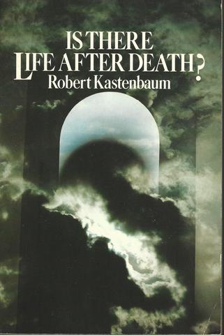 Is There Life After Death?, Kastenbaum, Robert