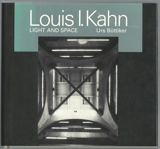 Louis I. Kahn: Light and Space, Buttiker, Urs; Kahn, Louis I.