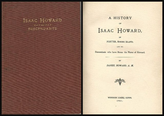 A History of Isaac Howard, of Foster, Rhode Island. And His Descendants who have Borne the Name of Howard