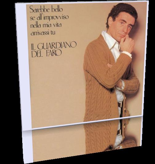 IL Guardiano del Faro - Sarebbe Bello se All'improvviso nella mia Vita Arrivassi Tu (1981)