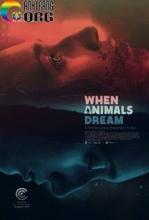 Khi-TE1BBAD-ThE1BAA7n-GE1BB8Di-When-Animals-Dream-2014