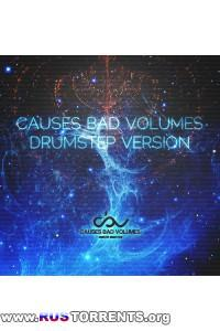 VA - Causes Bad Volumes Drumstep Version
