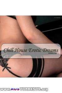 VA - Chill House Erotic Dreams, Vol. 2