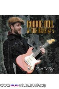 Robbie Hill & The Blue 62's - Price To Pay