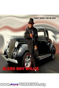 Blues Boy Willie - Can't Deny The Blues