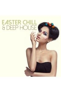 VA - Easter Chill and Deep House | MP3