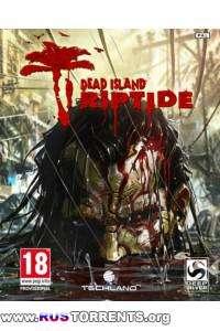 Dead Island: Riptide  | RePack от R.G. Механики