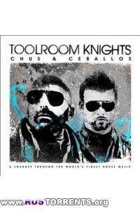 VA - Toolroom Knights Mixed By Chus & Ceballos
