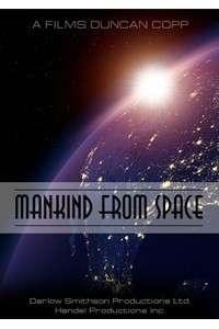Человечество из космоса | SATRip