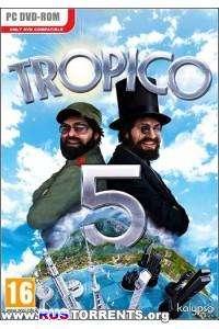 Tropico 5 [v 1.06]   PC   RePack от R.G. ILITA