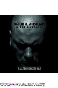Philip H. Anselmo & The Illegals - Walk Through Exits Only