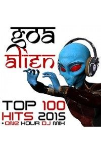 VA - Goa Alien Top 100 Hits 2015 | MP3