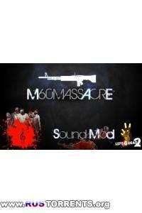 Left 4 Dead 2 [Sound Mod For M60]