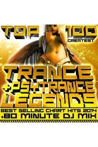 VA - Top 100 Greatest Trance & Psytrance Legends | MP3