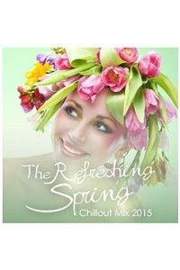VA - The Refreshing Spring Chillout Mix | MP3