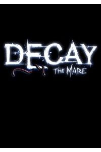 Decay: The Mare | PC | Лицензия