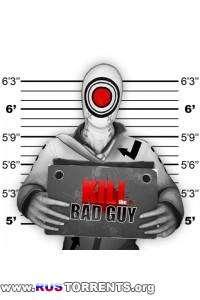 Kill The Bad Guy | РС | Лицензия