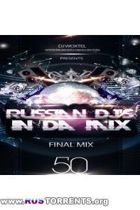 DJ Woxtel - Russian DJ's In Da Mix vol.50