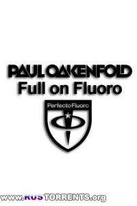 Paul Oakenfold - Full On Fluoro 021-025