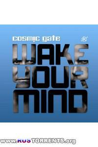 Cosmic Gate - Wake Your Mind