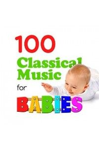 VA - 100 Classical Music for Babies | MP3