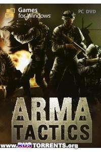 Arma: Tactics [v 1.7183] | PC | Лицензия
