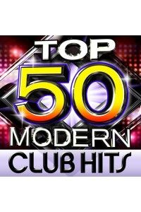 VA - Top 50 Modern Club Hits | MP3