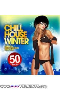 VA - Chill House Winter 50 Essential Deep and Fashion Tracks