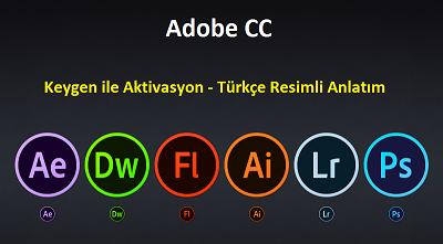 Adobe CC Keygen ile Aktivasyon Turkçe Resimli Anlatım