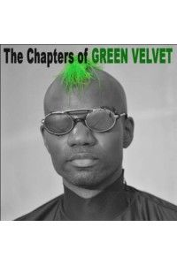 Green Velvet - The Chapters of Green Velvet | MP3