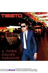 Tiesto - A Town Called Paradise [Deluxe Edition] | MP3