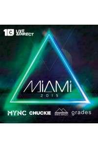 VA - Miami 2015 (Mixed by Chuckie, MYNC, Grades, Mike Mago) | MP3