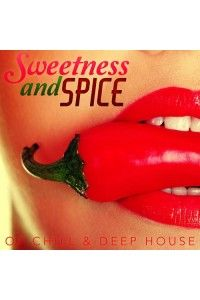 VA - Sweetness & Spice Of Chill & Deep House | MP3