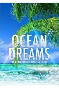 Океан мечты: Наслаждение красотой моря | BDRip 720p