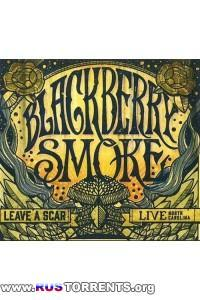 Blackberry Smoke - Leave a Scar: Live North Carolina (2CD) | MP3