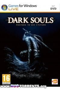 Dark Souls: Prepare to Die Edition [v 1.0.2.0] | PC | Лицензия