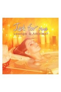 VA - Just for Me - Lounge and Ambient | MP3