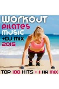 VA - Workout Pilates Music DJ Mix 2015 Top 100 Hits | MP3