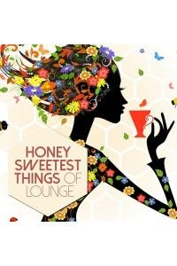 VA - Honey Sweetest Things of Lounge | MP3