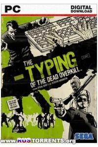 The Typing of The Dead: Overkill | PC | Repack от SEYTER
