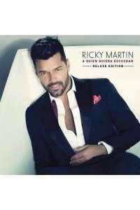 Ricky Martin - A Quien Quiera Escuchar (Deluxe Edition) | MP3