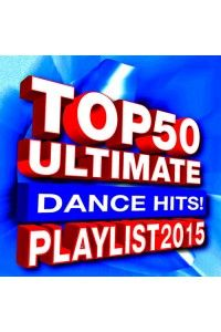 VA - Top 50 Ultimate Dance Hits! Playlist 2015 | MP3