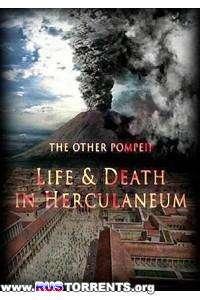 BBC: Жизнь и смерть в Помпеях и Геркулануме | HDTVRip