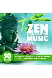 VA - Zen and Relaxation Music Sounds of Goa Meditation Yoga Buddhism Spa Anti-Stress and Serenity | MP3