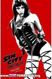 Город грехов 2: Женщина, ради которой стоит убивать | BDRip 720p | Лицензия