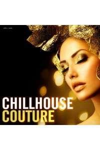 VA - Chillhouse Couture | MP3
