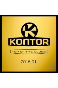 VA - Kontor Top Of The Clubs 2015.01 | MP3