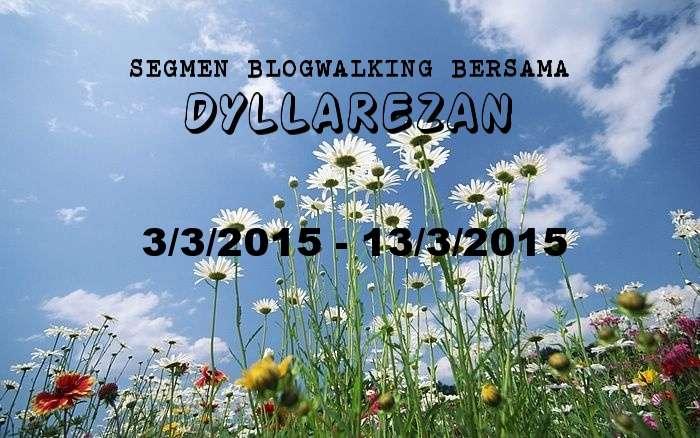 SEGMEN BLOGWALKING BERSAMA DYLLAREZAN