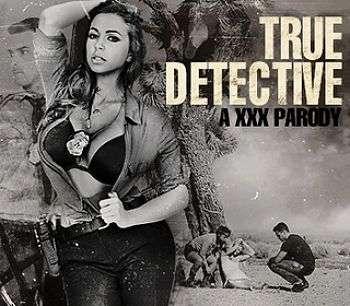 Настоящий Детектив : Пародия   True Detective: A XXX Parody